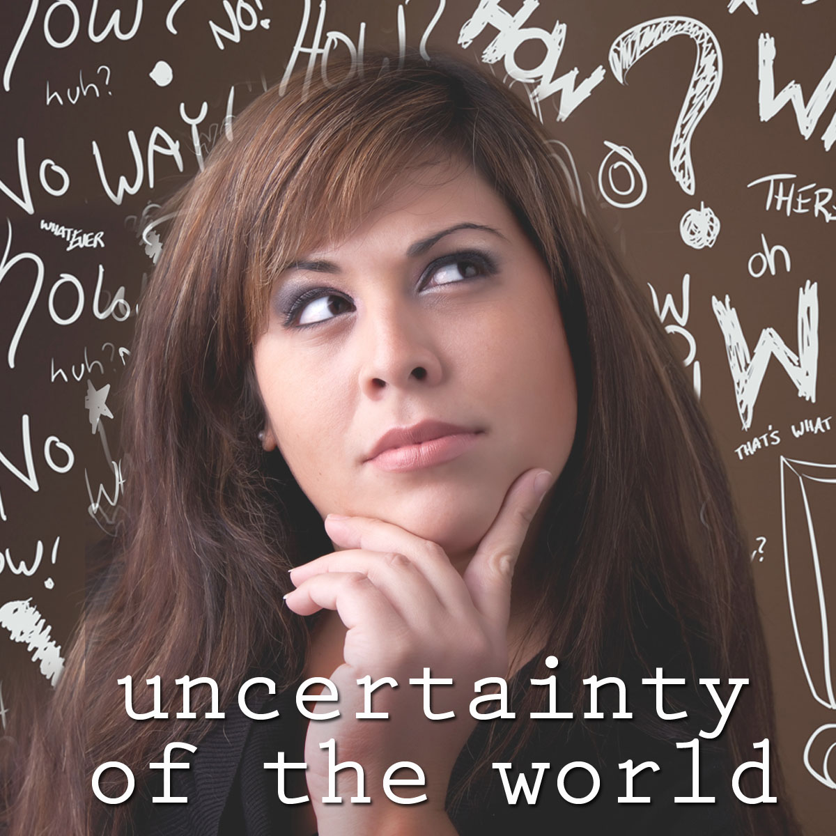 uncertainty of the world